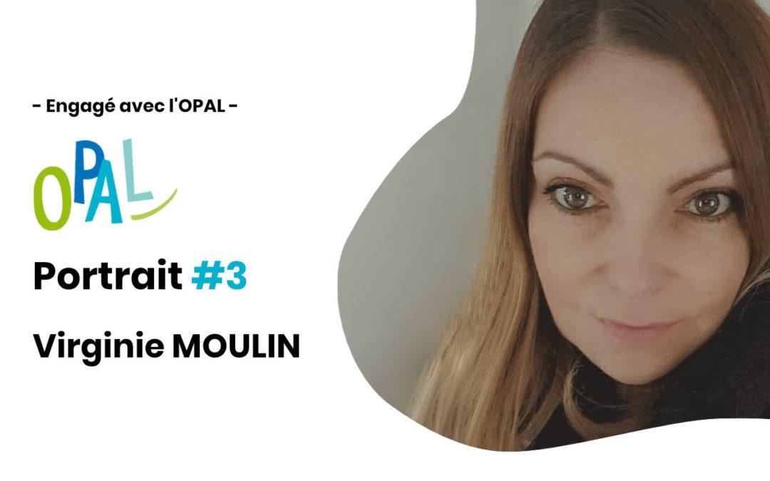 ENGAGÉS AVEC L'OPAL | PORTRAIT DE VIRGINIE MOULIN