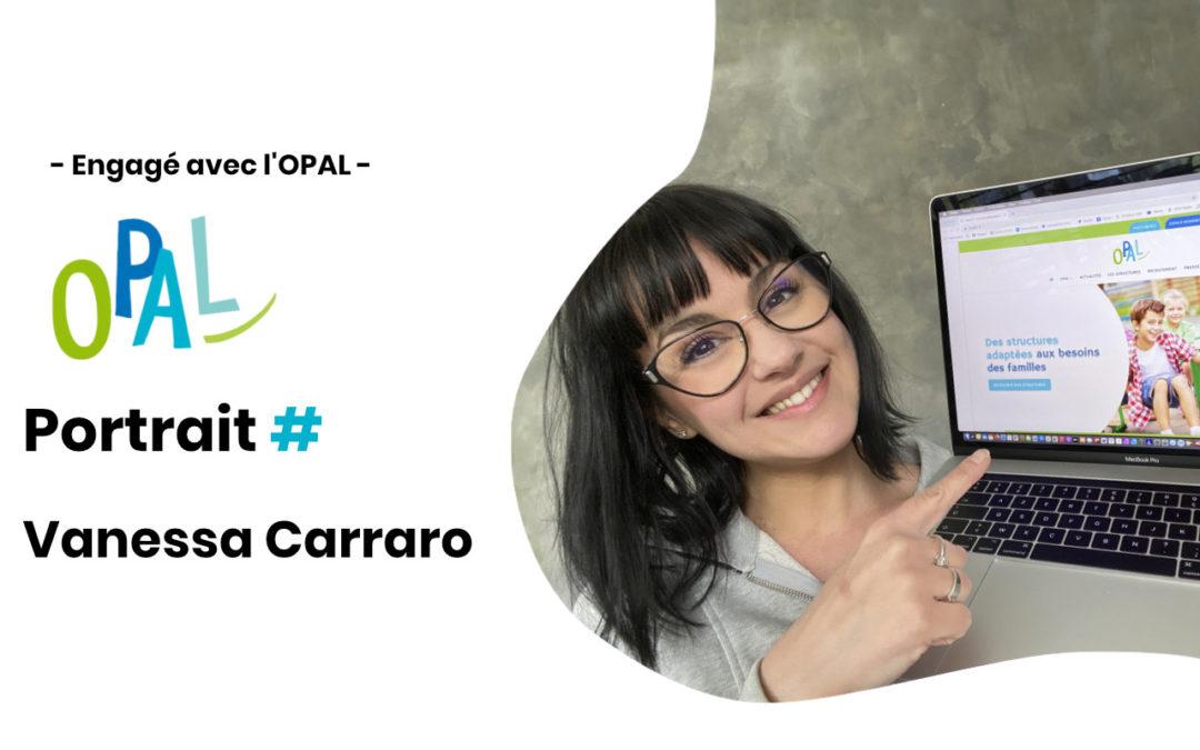 ENGAGÉS AVEC L'OPAL | PORTRAIT DE VANESSA CARRARO
