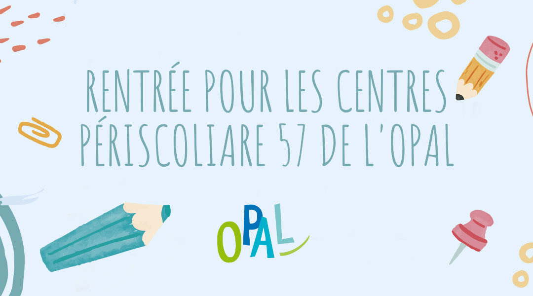 Lancement d'année pour les centres périscolaires 57 de l'O.P.A.L.